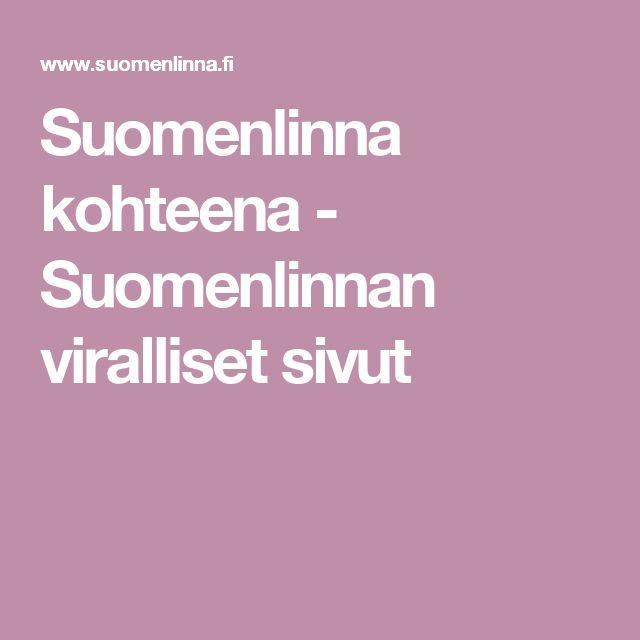 Suomenlinna kohteena - Suomenlinnan viralliset sivut