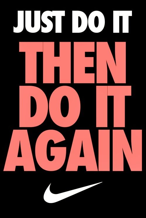Just do it then do it again quotes nike fitness exercise just do it fitness  quotes workout quotes exercise quotes