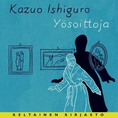 Kazuo Ishiguro Yösoittoja #Yösoittoja #10booksofmylife
