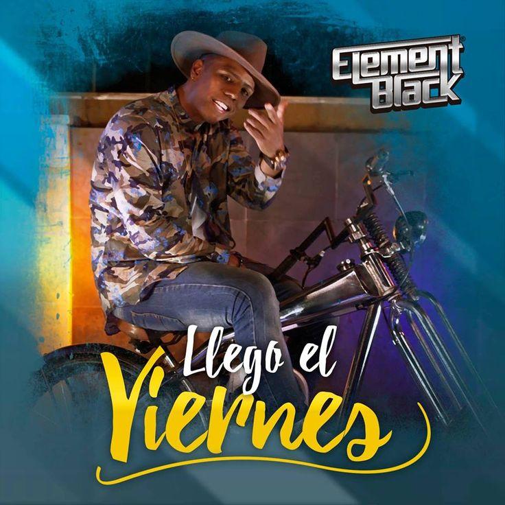 Element Black estrenó este viernes 14 de octubre su nuevo sencillo musical `LLEGO EL VIERNES´, el cual fue lanzado de la mano del video oficial en el canal de la agrupación YouTube / ElementBlackMusic https://youtu.be/hEu_m3T5Fbs y en todas las tiendas digitales.