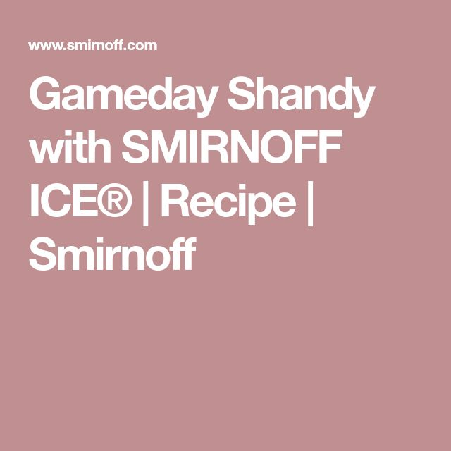 Gameday Shandy with SMIRNOFF ICE® | Recipe | Smirnoff