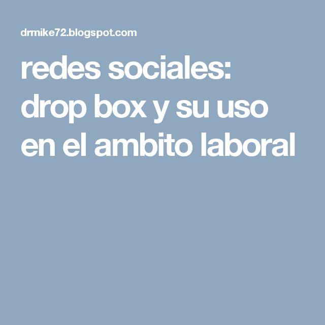 redes sociales: drop box y su uso en el ambito laboral