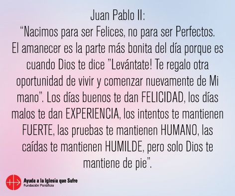 #oraciones #oración #religión #católica #Dios #amor #fe #frases #Jesús #camino #bendiciones #bendición #confianza #PapaJuanPabloII #esperanza #iglesiaquesufre #ayudaalaiglesiaquesufre #AIS #Colombia