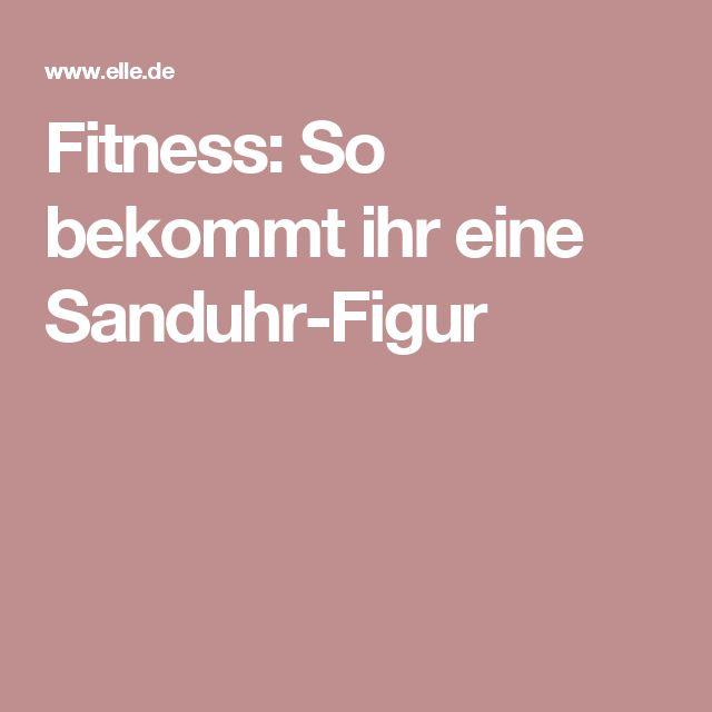 Fitness: So bekommt ihr eine Sanduhr-Figur
