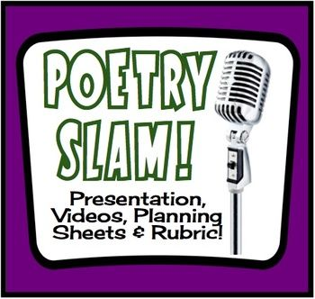 Poetry Slam! Writing Activity With Presentation, Handouts, & Rubric