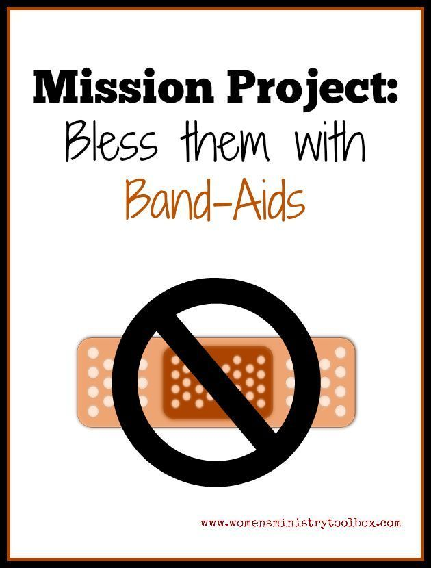 Mission Project: Bless Them With Band-Aids - Women's Ministry Toolbox - Collect cartoon Band-Aids for your local children's hospital.