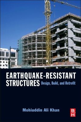 KHAN, M. A.: Earthquake-resistant structures: design, build and retrofit. Amsterdam: Butterworth-Heinemann; Elsevier, 2013