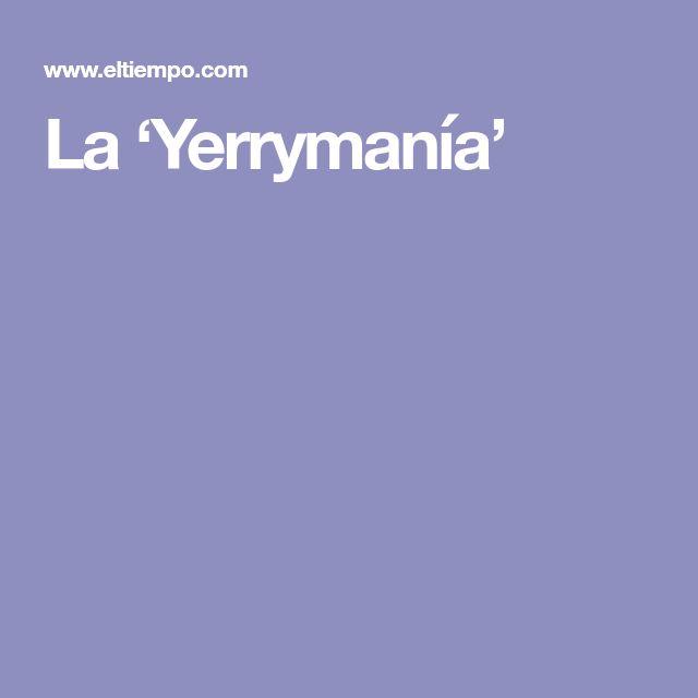 La 'Yerrymanía'