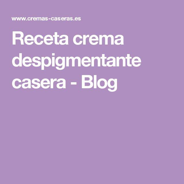 Receta crema despigmentante casera - Blog