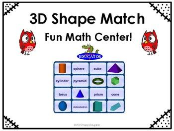 3D Shapes - 3D Shape Memory Match Game. Fun Math Center or Game! Also useful for homeschool or summer review. Shapes included:spherecubecylinderpyramidtorusprismconedodecahedronTeacher Directions: Print out all the shape cards and shape name cards.Cut out all the cards.