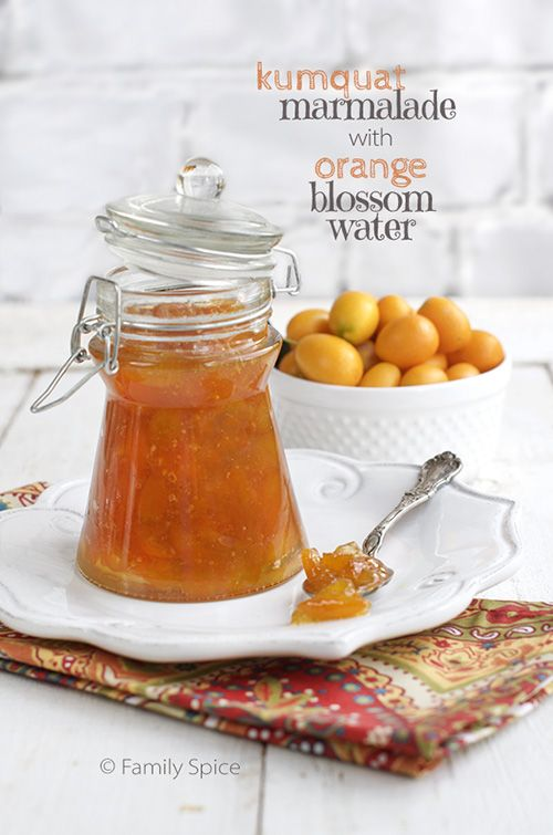 kumquat marmalade with orange blossom water recipe