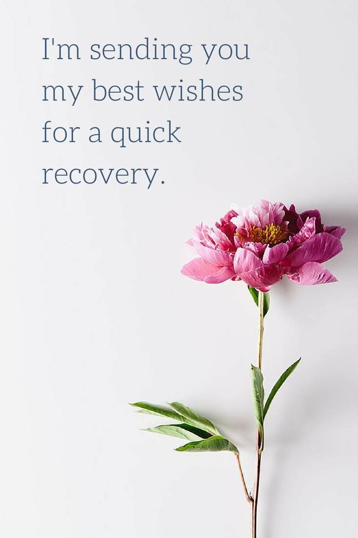 Good Wishes Quotes The 25 Best Speedy Recovery Quotes Ideas On Pinterest  Wish You