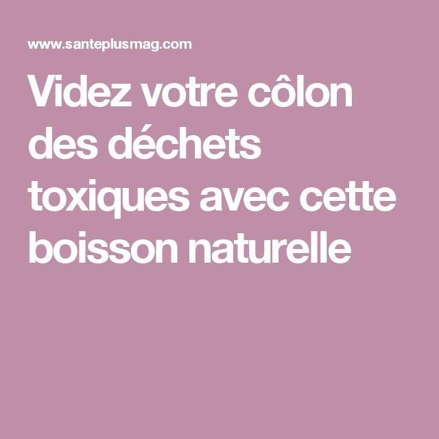 Videz votre côlon des déchets toxiques avec cette boisson naturelle