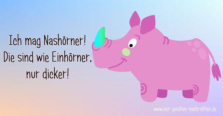 Nashörner sind die Elefanten der Einhörner :) Wer liebt sie nicht, die dickhäutigen Kollosse mit ihren süßen Hörnern. Dieser lustige Spruch darf in unserer Sprüchesammlung auf keinen Fall fehlen.