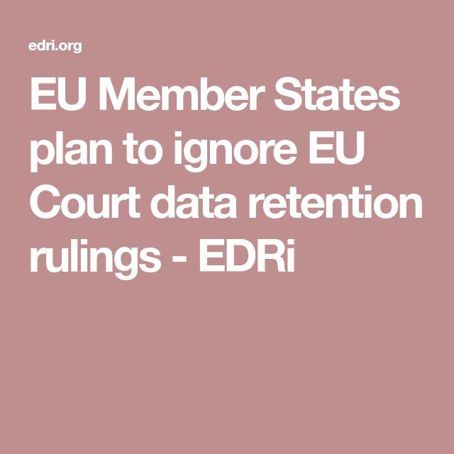 EU Member States plan to ignore EU Court data retention rulings - EDRi
