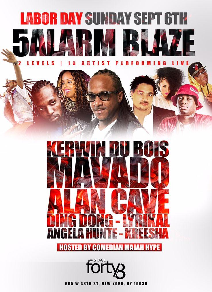 #5ALARMBLAZE : #Mavado , #KerwinDuBois , #AlanCave , #DingDong , #Lyrikal & many more surprises Labor Day Sun 9/6 at @STAGE48NYC. Two Levels & 2000Ppl. Tix will sellout HostedBy: @MajahHype MORE INFO AT: http://www.areyouvip.com/event/5-alarm-blaze/  ProducedBy: #ShowcaseEntGroup @princeofshowcase #EmpireEntity @empireentity #TeamFloss @teamfloss #EddieO #Cloud9 @gqevent #JinglinBaby @jinglinbabyceo and The Fam