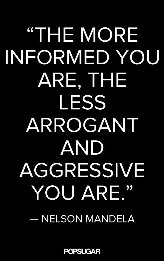 Arrogance comes from ignorance.