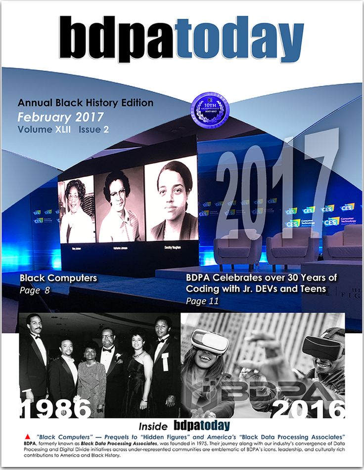 """February 2017 Edition: This month's Black History Month Edition of #bdpatoday features """"Black Computers"""" — Prequels to """"Hidden Figures"""" & America's """"Black Data Processing Associates"""". #BDPA, formerly known as Black Data Processing Associates, was founded in 1975. Their journey and industry's convergence of Data Processing and Digital Divide initiatives across under-represented communities are emblematic of BDPA's icons, leadership, and culturally rich contributions to America and Black…"""