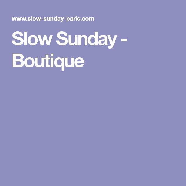 Slow Sunday - Boutique