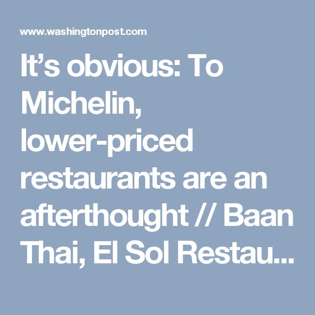 It's obvious: To Michelin, lower-priced restaurants are an afterthought // Baan Thai, El Sol Restaurante & Tequileria, Donburi, Panda Gourmet, Indigo, Bub and Pop's, Taqueria Habanero, Mi Cuba Cafe