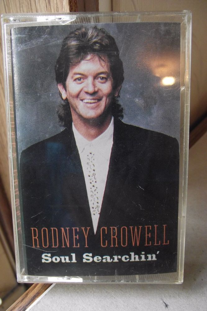 Rodney Crowell Soul Searchin Cassette Country Music The Last Waltz Crazy Baby Lo