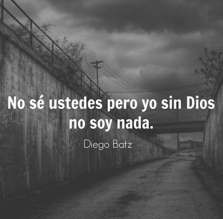 Yo sin Dios, no soy nada. #frasesdeamor