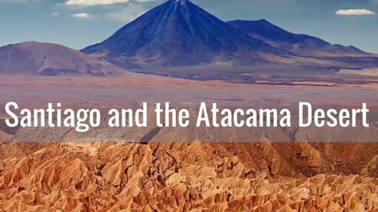 Santiago and the Atacama Desert Tour Video: Explore Santiago and the Atacama Desert. Watch now.