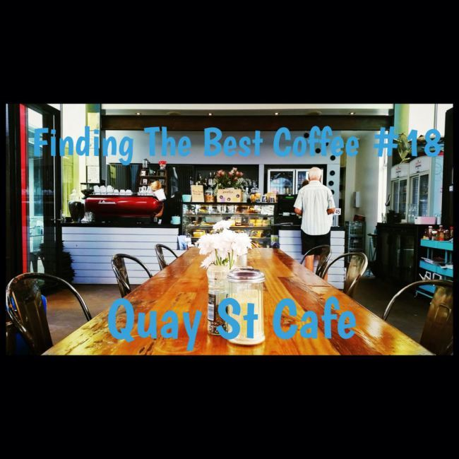 Quay St Cafe Finding the Best Coffee #18 « Mother Hubbard's Cupboard