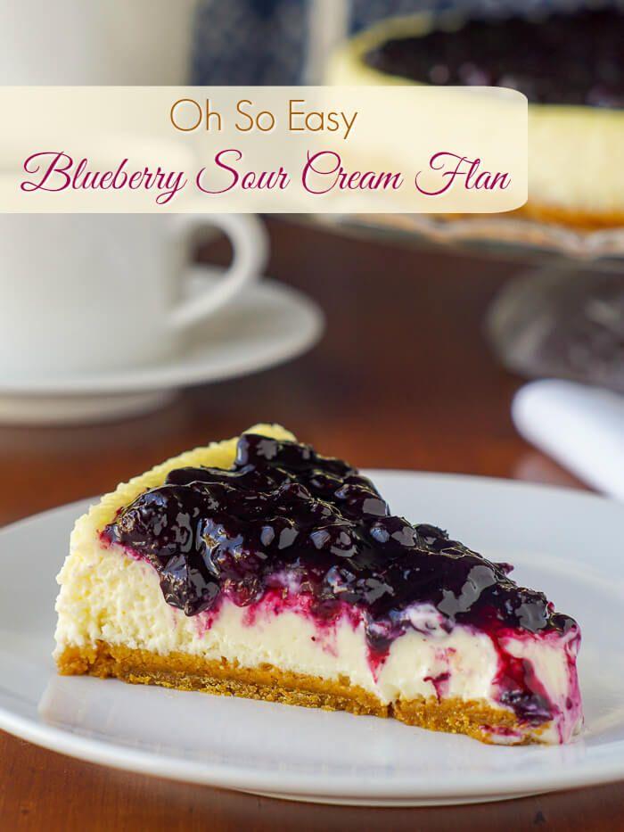Blueberry Sour Cream Flan Sounds Odd Tastes Incredible Recipe Dessert Recipes Sour Cream Flan