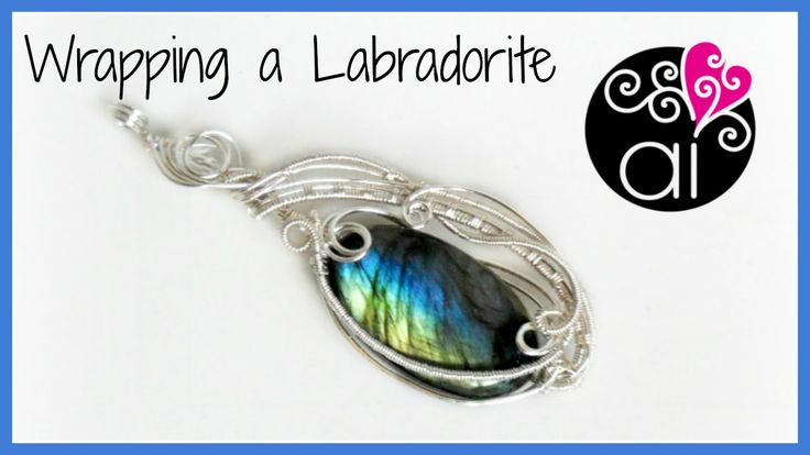 Wrapping a Labradorite | DIY Wire Wrapping Work in Progress | Setting Ov...