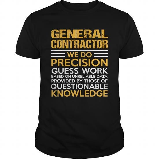 GENERAL-CONTRACTOR #boyfriend tee #tshirt upcycle. THE BEST  => https://www.sunfrog.com/LifeStyle/GENERAL-CONTRACTOR-122122469-Black-Guys.html?68278