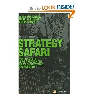 Strategy Safari: The Complete Guide Through the Wilds of Strategic Management: Amazon.co.uk: Henry Mintzberg, Prof Bruce Ahlstrand, Joseph B. Lampel: Books