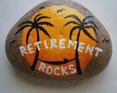 "Painted rock ""RETIREMENT ROCKS"""