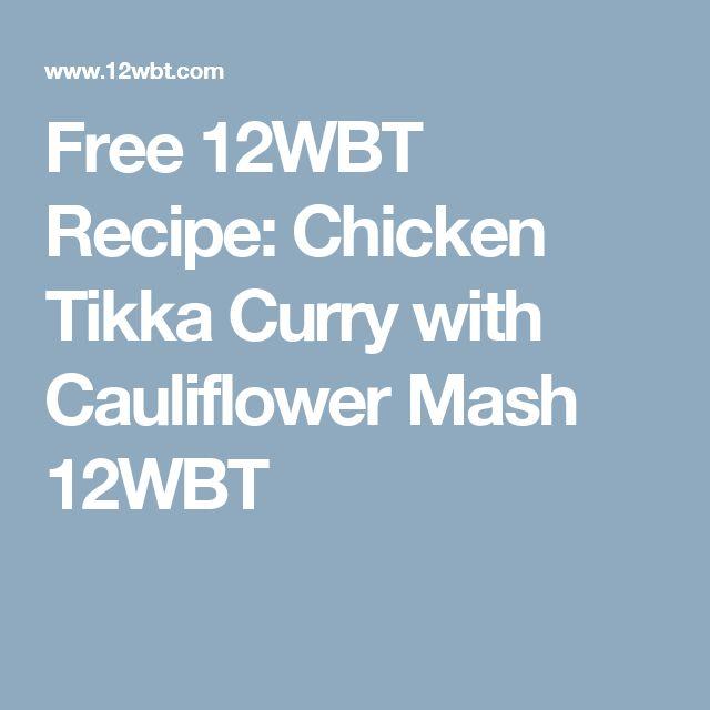 Free 12WBT Recipe: Chicken Tikka Curry with Cauliflower Mash 12WBT