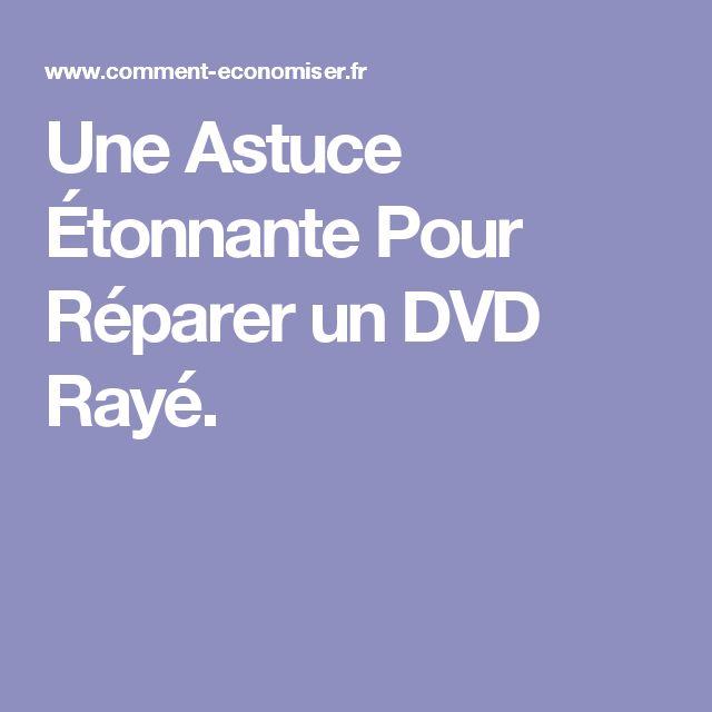 Une Astuce Étonnante Pour Réparer un DVD Rayé.