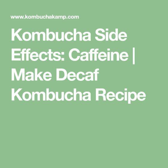 Kombucha Side Effects: Caffeine | Make Decaf Kombucha Recipe