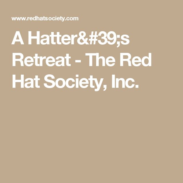 A Hatter's Retreat - The Red Hat Society, Inc.