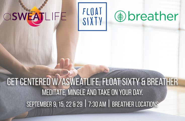 Close your eyes and get your mind right Thursdays in September. #Sweatworking is helping you start your mornings with meditation. Join us in partnership with Float Sixty Chicago and Breather.