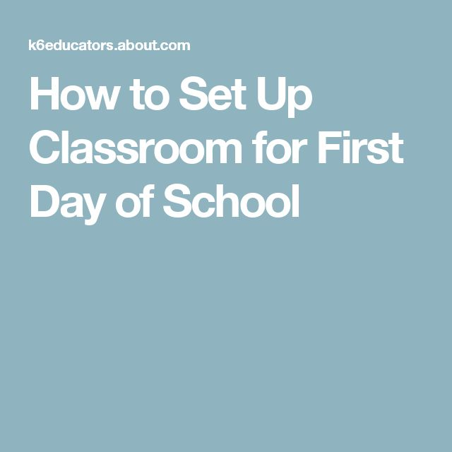 How to Set Up Classroom for First Day of School