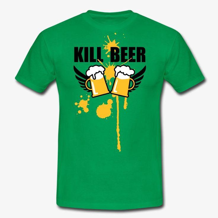 KILL BEER Bier Drink Prost Cooles Männer T Shirt Männer T Shirt   Kelly  Green