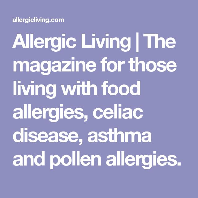 Allergic Living   The magazine for those living with food allergies, celiac disease, asthma and pollen allergies.