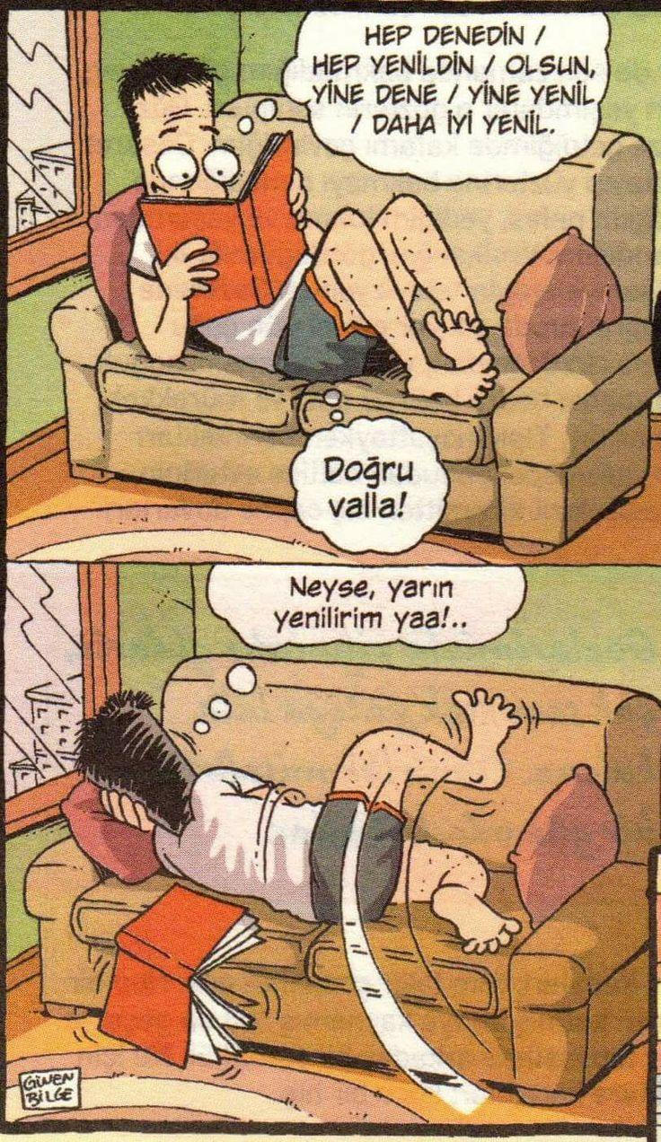 - Hep denedin / Hep yenildin / Olsun, yine dene / Yine yenil / Daha iyi yenil.  + Doğru valla!  - Neyse, yarın yenilirim yaa!..  #karikatür #mizah #matrak #komik #espri #şaka #gırgır #komiksözler