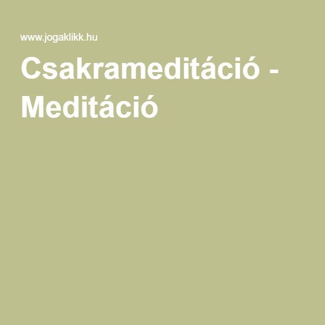 Csakrameditáció - Meditáció