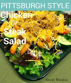 Pittsburgh style chicken or steak salad. Have you ever had a salad with fries on it?