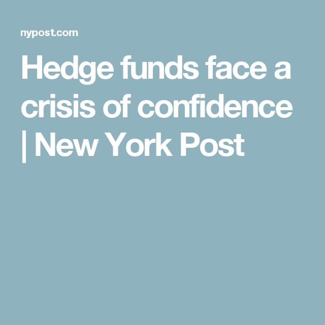 Hedge funds face a crisis of confidence | New York Post