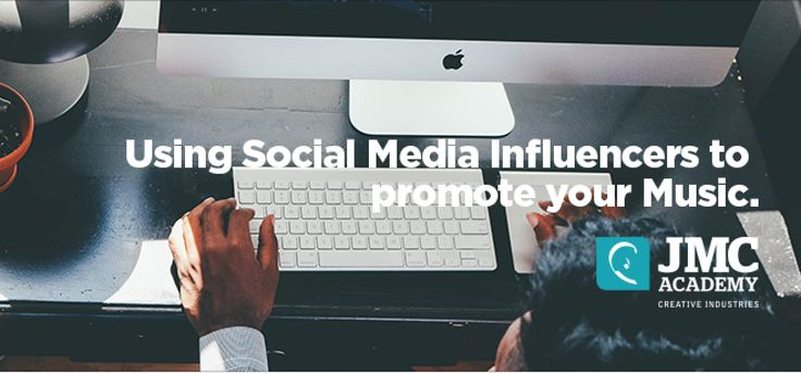 Using Social Media Marketing and Social Influencers to promote your Music. http://www.jmcacademy.edu.au/news/using-social-media-influencers-to-promote-your-mus