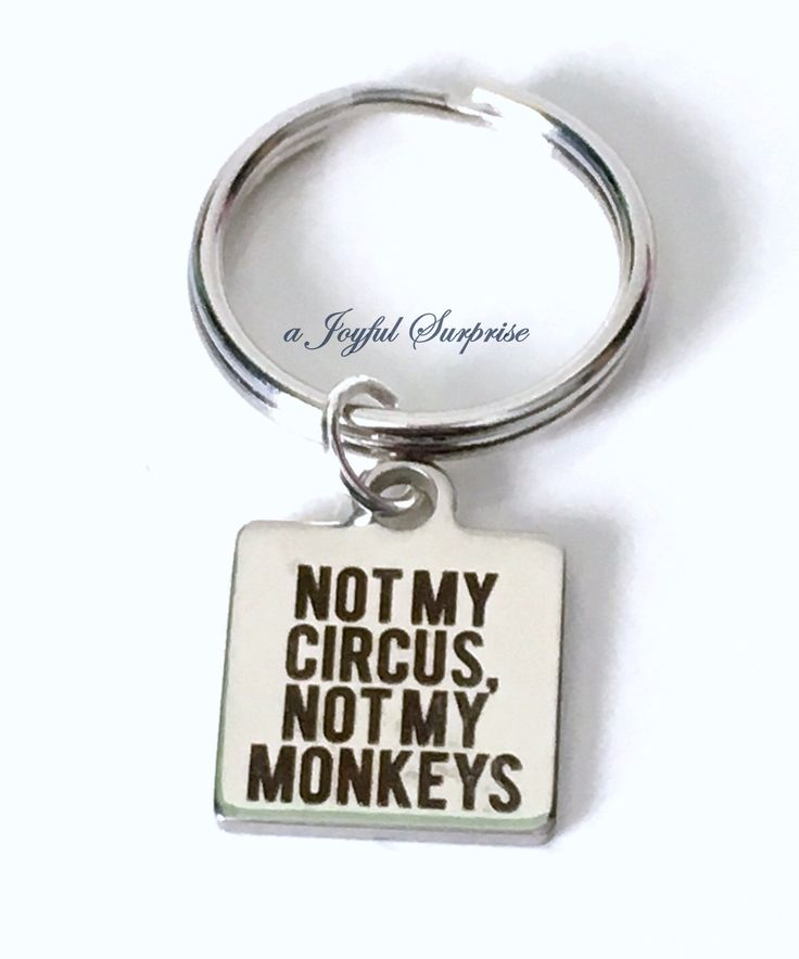 Funny Keychain, Funny Saying Gift, Not my Circus, Not my Monkeys Keychain, Silver Circus Keyring, Polish proverb Key Chain, Gag Gift Idea  A personal favorite from my Etsy shop https://www.etsy.com/ca/listing/266404335/funny-keychain-funny-saying-gift-not-my