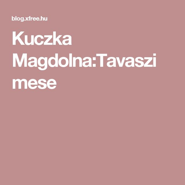 Kuczka Magdolna:Tavaszi mese