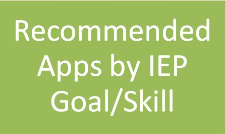 Lots of apps - you can search by FREE, discounted, or by IEP goals/skills!