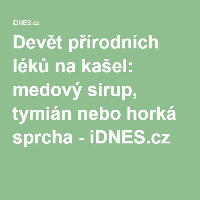 Devět přírodních léků na kašel: medový sirup, tymián nebo horká sprcha - iDNES.cz